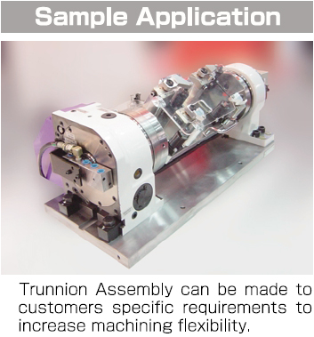Trunnion Assembly can be made to customers specific requirements to increase machining flexibility